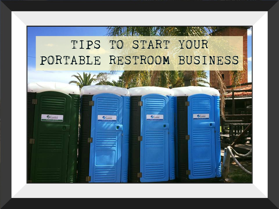 Starting a portable toilet business Tips | T BLUSTAR