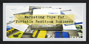 marketing tips for Portable Restroom business